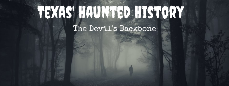 Devils backbone; texas; haunted; john spiars; under the lone star